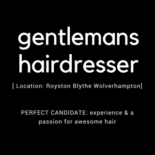 RECRUITING GENTLEMAN'S HAIRDRESSER